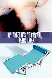 "Cover of ""An Angel Has No Memory"", by Peter Tupper"